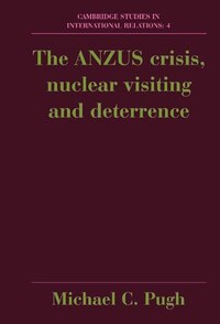 The Anzus Crisis, Nuclear Visiting And Deterrence