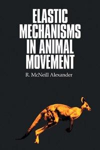 Elastic Mechanisms in Animal Movement