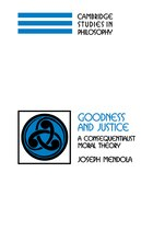 Goodness and Justice: A Consequentialist Moral Theory