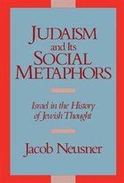 Judaism And Its Social Metaphors: Israel in the History of Jewish Thought