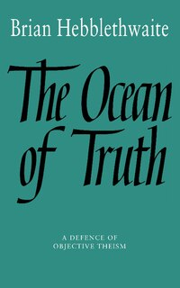 The Ocean Of Truth: A Defence of Objective Theism