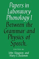 Papers in Laboratory Phonology: Volume 1, Between the Grammar and Physics of Speech: PAPERS IN…