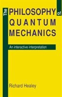 The Philosophy Of Quantum Mechanics: An Interactive Interpretation