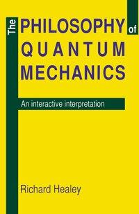 The Philosophy Of Quantum Mechanics: An Interactive Interpretation