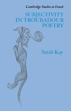 Subjectivity In Troubadour Poetry: SUBJECTIVITY IN TROUBADOUR POE