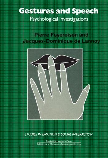 Gestures And Speech: Psychological Investigations by Pierre Feyereisen