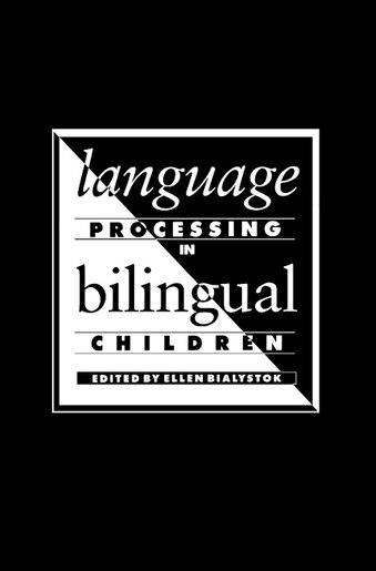 Language Processing In Bilingual Children by Ellen Bialystok