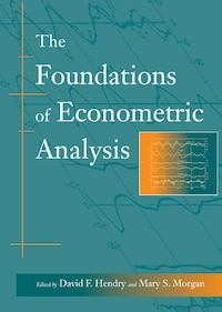 The Foundations Of Econometric Analysis