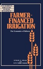 Farmer-Financed Irrigation: The Economics of Reform