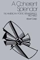A Coherent Splendor: The American Poetic Renaissance, 1910-1950