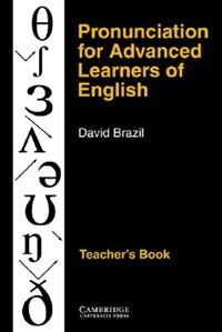 Pronunciation for Advanced Learners of English Teachers book by David Brazil