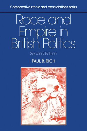 Race and Empire in British Politics by Paul B. Rich