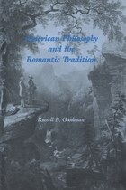 American Philosophy And The Romantic Tradition: AMER PHILOSOPHY & THE ROMANTIC