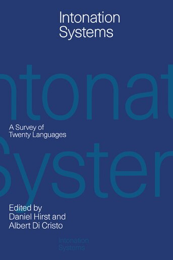 Intonation Systems: A Survey of Twenty Languages by Daniel Hirst