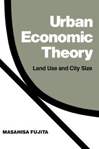 Urban Economic Theory: Land Use and City Size