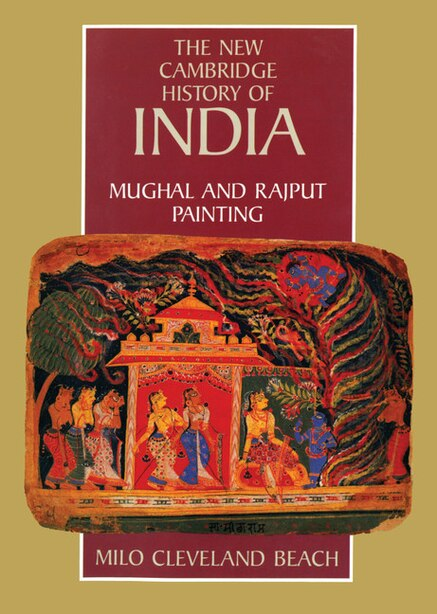 Mughal And Rajput Painting by Milo Cleveland Beach