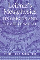Leibnizs Metaphysics: Its Origins and Development