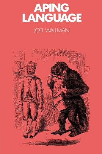 Aping Language by Joel Wallman