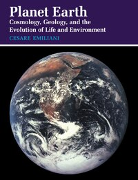 Planet Earth: Cosmology, Geology, and the Evolution of Life and Environment