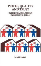 Price, Quality and Trust: Inter-firm Relations in Britain and Japan