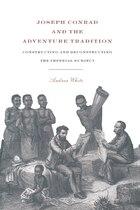 Joseph Conrad And The Adventure Tradition: JOSEPH CONRAD & THE ADV TRADIT