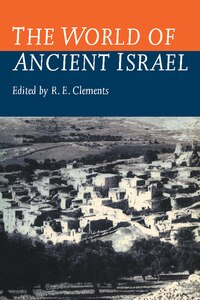 The World of Ancient Israel: Sociological, Anthropological and Political Perspectives