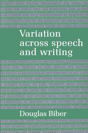 Variation Across Speech And Writing by Douglas Biber