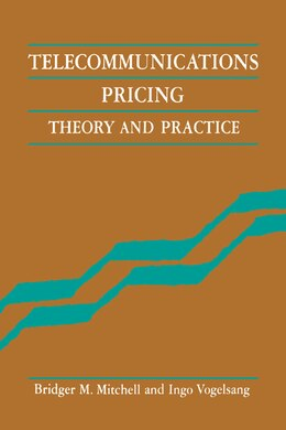 Book Telecommunications Pricing: Theory and Practice by Bridger M. Mitchell
