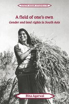 A Field of Ones Own: Gender and Land Rights in South Asia