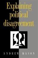 Explaining Political Disagreement: EXPLAINING POLITICAL DISAGREEM