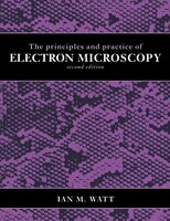 The Principles And Practice Of Electron Microscopy: PRINCIPLES & PRAC OF ELECTRON