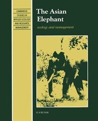 The Asian Elephant: Ecology and Management