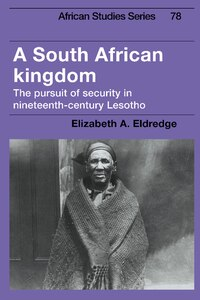 A South African Kingdom: The Pursuit of Security in Nineteenth-Century Lesotho