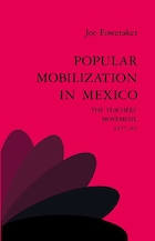 Popular Mobilization In Mexico: The Teachers Movement 1977-87