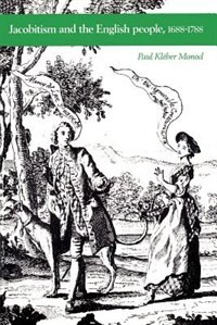 Jacobitism And The English People, 1688-1788: Jacobitism & English People
