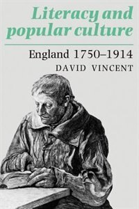 Literacy and Popular Culture: England 1750-1914