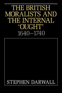 The British Moralists and the Internal Ought: 1640-1740