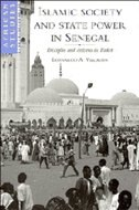 Book Islamic Society And State Power In Senegal: Disciples and Citizens in Fatick by Leonardo A. Villalón