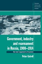 Government, Industry and Rearmament in Russia, 1900-1914: The Last Argument of Tsarism