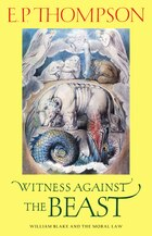 Witness against the Beast: William Blake and the Moral Law
