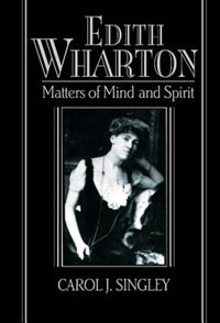 Edith Wharton: Matters of Mind and Spirit