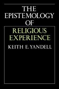 The Epistemology Of Religious Experience