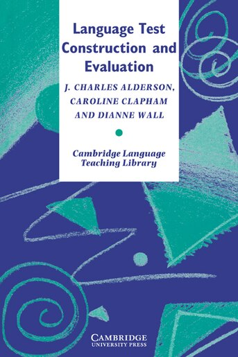 Language Test Construction And Evaluation by J. Charles Alderson