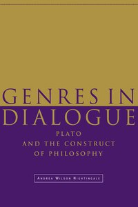 Genres in Dialogue: Plato and the Construct of Philosophy