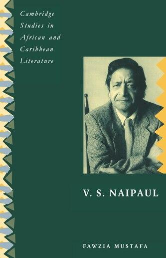 V. S. Naipaul by Fawzia Mustafa