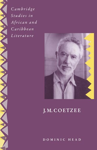 J. M. Coetzee by Dominic Head