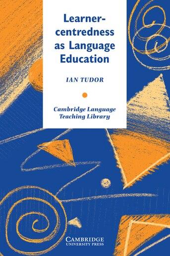 Learner-Centredness as Language Education by Ian Tudor