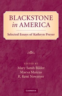 Blackstone in America: Selected Essays of Kathryn Preyer