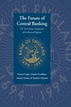 The Future of Central Banking: The Tercentenary Symposium of the Bank of England