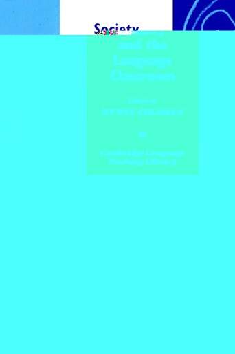 Society And The Language Classroom by Hywel Coleman